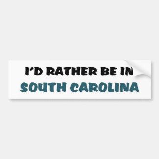Rather be in South carolina Bumper Sticker