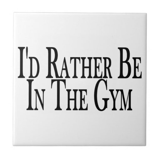 Rather Be In the Gym Ceramic Tile