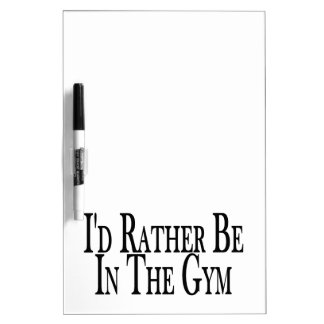 Rather Be In the Gym Dry-Erase Board