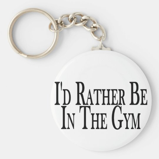 Rather Be In The Gym Keychain