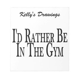 Rather Be In the Gym Notepad