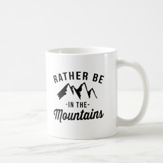 Rather Be In The Mountains Coffee Mug