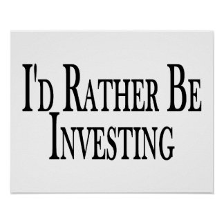 Rather Be Investing Poster