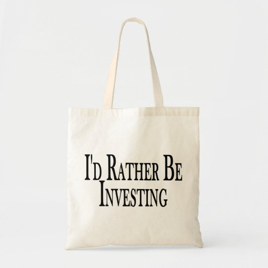 Rather Be Investing Tote Bag