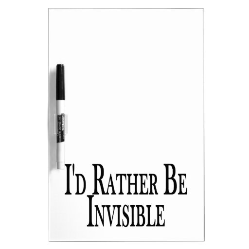 Rather Be Invisible Dry Erase Whiteboards