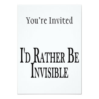 Rather Be Invisible 5x7 Paper Invitation Card