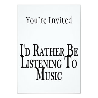 Rather Be Listening To Music Card