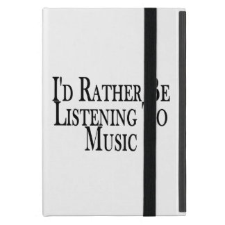 Rather Be Listening To Music Cover For iPad Mini