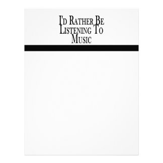 Rather Be Listening To Music Letterhead