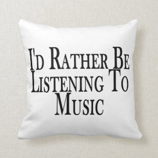 Rather Be Listening To Music Throw Pillow