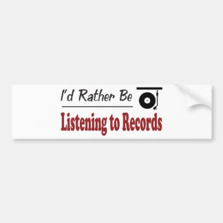Rather Be Listening to Records Car Bumper Sticker