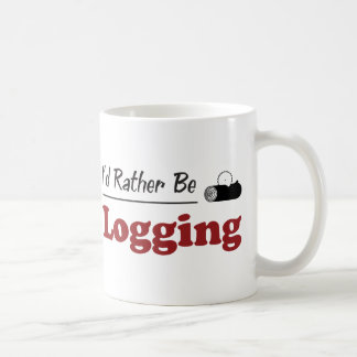 Rather Be Logging Coffee Mug