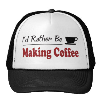 Rather Be Making Coffee Trucker Hat