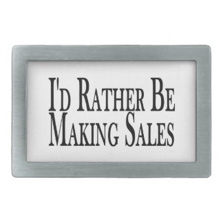 Rather Be Making Sales Belt Buckle