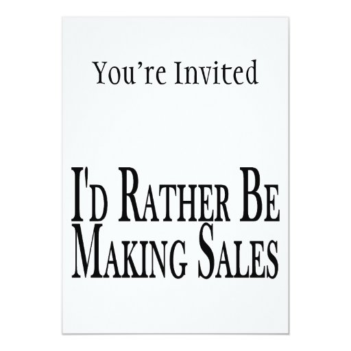 Rather Be Making Sales Card