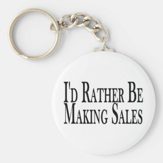 Rather Be Making Sales Keychain