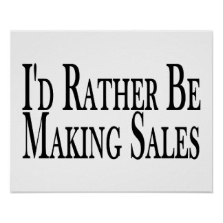 Rather Be Making Sales Poster