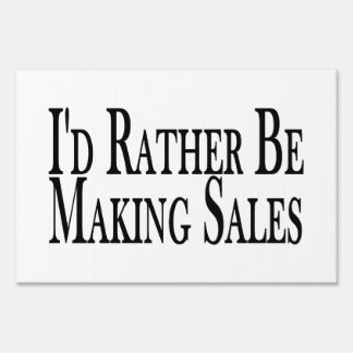 Rather Be Making Sales Sign