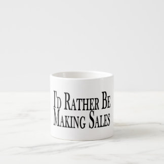 Rather Be Making Sales Espresso Mugs