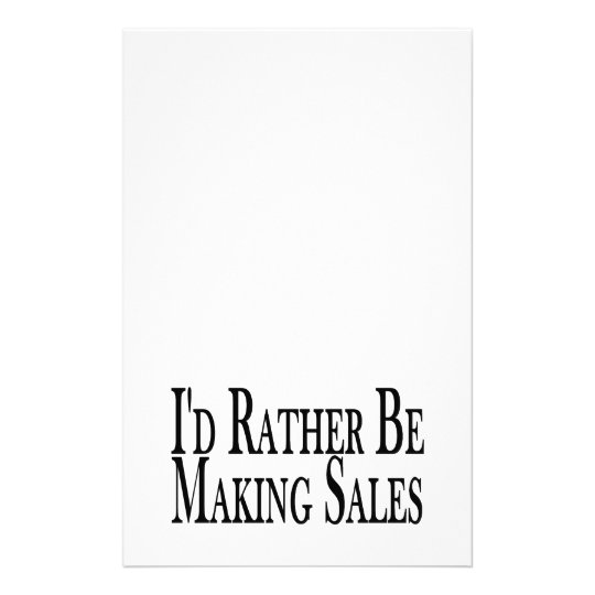 Rather Be Making Sales Stationery