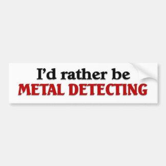 Rather be Metal Detecting Bumper Sticker