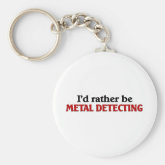 Rather be Metal Detecting Keychain