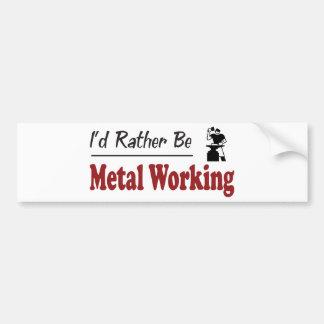 Rather Be Metal Working Bumper Sticker