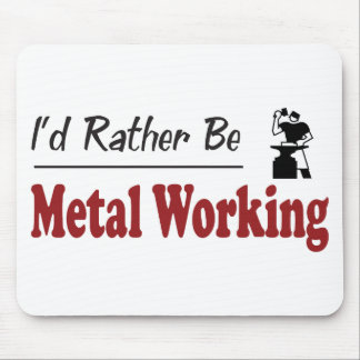 Rather Be Metal Working Mouse Pad