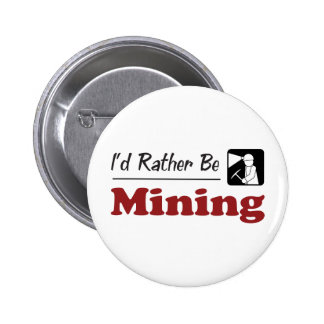 Rather Be Mining Pinback Button