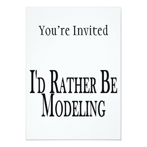 Rather Be Modeling 5x7 Paper Invitation Card