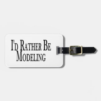 Rather Be Modeling Bag Tag
