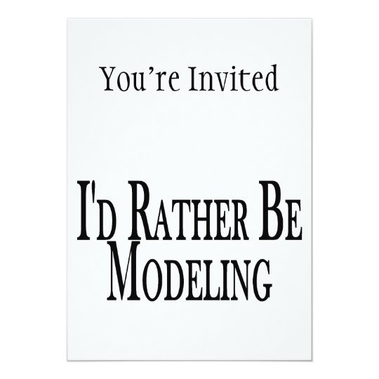 Rather Be Modeling Card