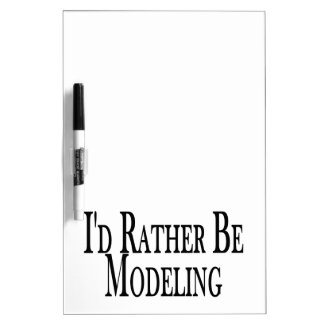 Rather Be Modeling Dry Erase Board