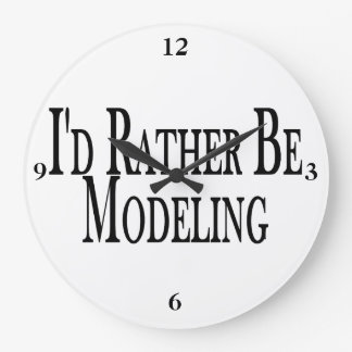 Rather Be Modeling Large Clock