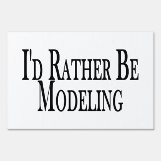 Rather Be Modeling Lawn Sign