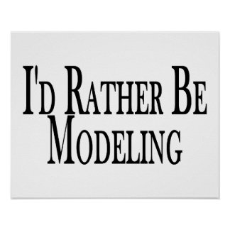 Rather Be Modeling Poster