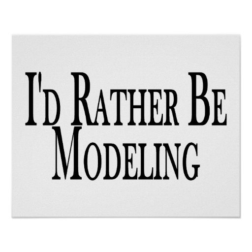 Rather Be Modeling Print