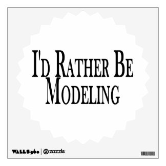 Rather Be Modeling Wall Sticker