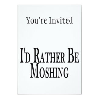 Rather Be Moshing 5x7 Paper Invitation Card