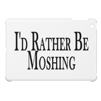Rather Be Moshing iPad Mini Covers