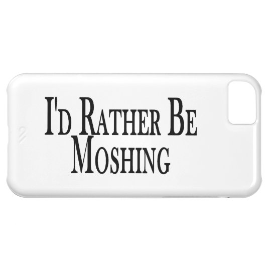 Rather Be Moshing iPhone 5C Cover