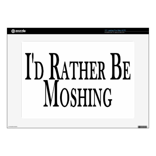 Rather Be Moshing Laptop Decals