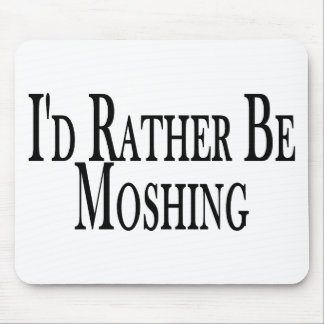 Rather Be Moshing Mouse Pad