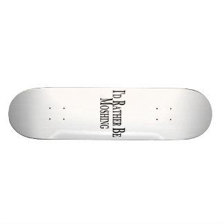 Rather Be Moshing Skateboard Deck
