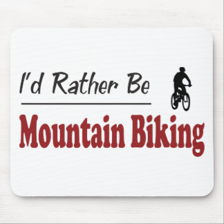 Rather Be Mountain Biking Mouse Pad