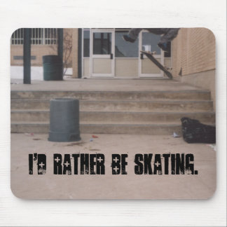 Rather Be... Mouse Pad