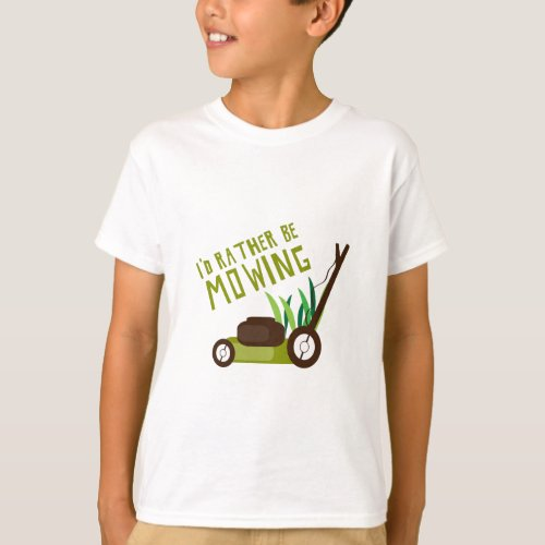 Rather be Mowing T_Shirt