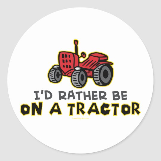 Rather Be On A Tractor Classic Round Sticker