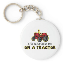 Rather Be On A Tractor Keychain