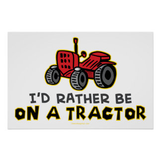 Rather Be On A Tractor Poster